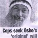 Cops seek Osho's 'original' will